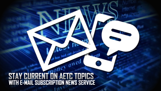 Stay current on AETC Topics