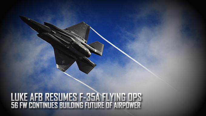 Luke AFB resumes F-35A flying ops