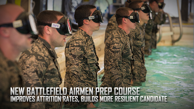 New Battlefield Airmen Prep Course: Improves attrition rates, builds more resilient candidate