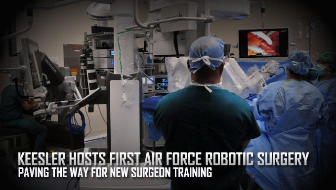 Keesler MDG Airmen perform first robotic surgery in AF